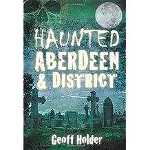 Haunted Aberdeen & District