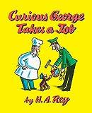 Curious George Takes a Job (Curious George)
