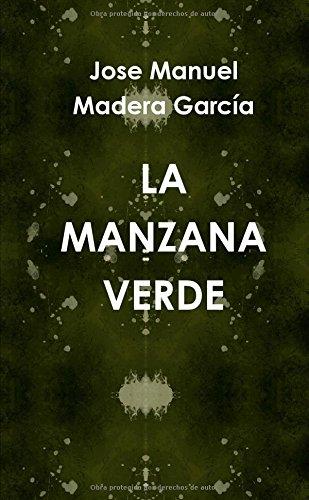 LA Manzana Verde por Jose Manuel Madera García