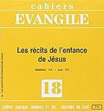 Cahiers evangile n 18 : les recits de l'enfance de jesus