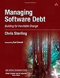 Managing Software Debt: Building for Inevitable Change (Agile Software Development)