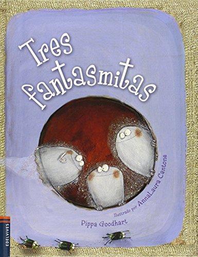 Tres fantasmitas (Álbumes ilustrados) por Pippa Goodhart