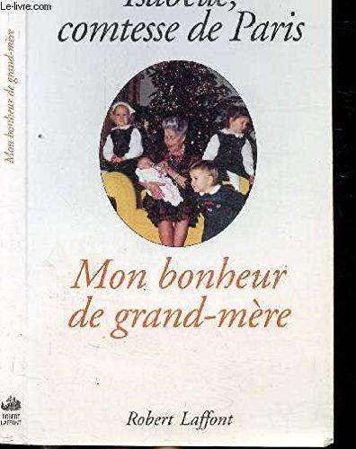 MON BONHEUR DE GRAND MERE par ISABELLE COMTESSE DE PARIS