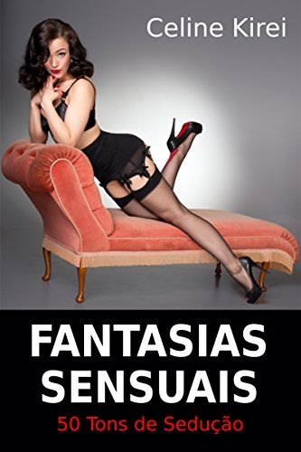 Fantasias Sensuais: 50 tons de sedução - como seduzir um homem (Sexpert) (Portuguese Edition)