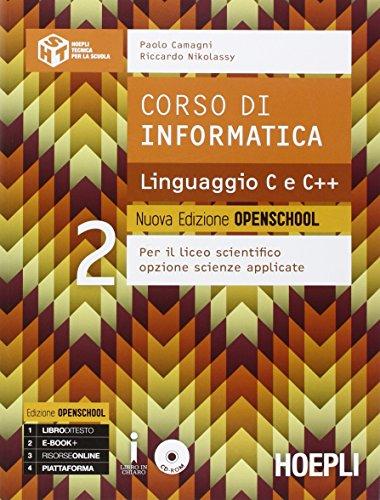 Corso di informatica linguaggio C e C++. Ediz. openschool. Con e-book. Con espansione online. Per il Liceo scientifico: 2