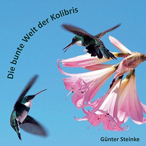 Die bunte Welt der Kolibris Kolibris Der Welt