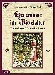 Heilerinnen im Mittelalter: Das verlorene Wissen der Frauen