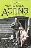 Acting. Il cinema dalla parte degli attori