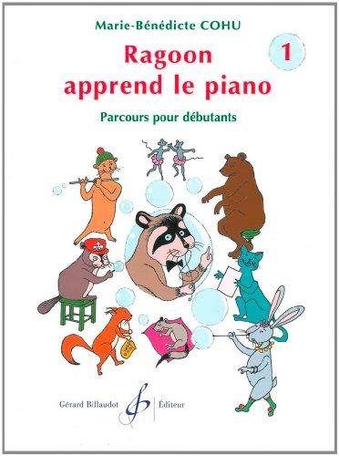 Ragoon Apprend le Piano Volume 1