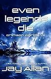 Even Legends Die: Crimson Worlds VIII