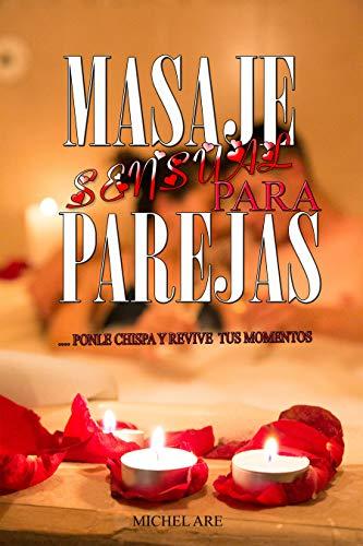 masaje sensual para parejas: ponle chispa y revive tus momentos