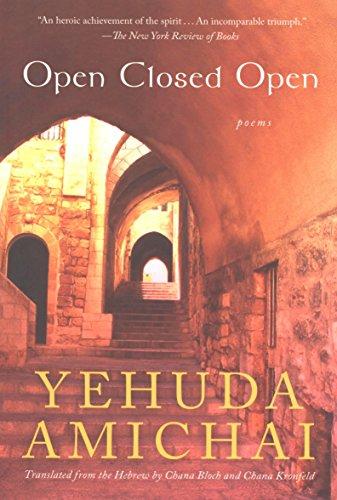 Yehuda Amichai - Open Closed Open: Poems