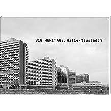 Big Heritage: Halle Neustadt ?