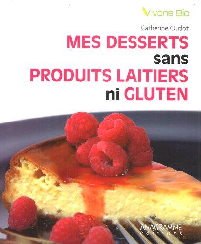 Desserts Sans Produits Laitiers Ni Gluten (Mes)