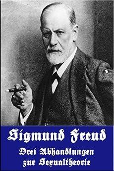 Drei Abhandlungen zur Sexualtheorie von [Freud, Sigmund]