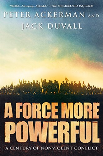 A Force More Powerful: A Century of Non-violent Conflict by Peter Ackerman Jack DuVall(1905-06-22)