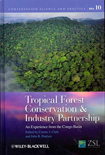[(Tropical Forest Conservation and Industry Partnership : An Experience from the Congo Basin)] [Edited by Dr. Connie J. Clark ] published on (May, 2012)