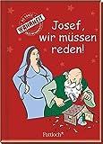 Josef, wir müssen reden!: Die ganze Wahrheit über Weihnachten