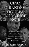 cinq grandes figures du monde noir