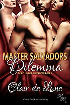 Master Salvadors Dilemma (Der Club der blutroten Rose 1)