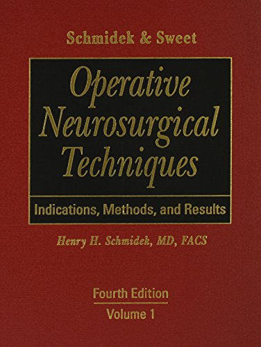 Schmidek & Sweet's Operative Neurosurgical Techniques: Indications, Methods, and Results