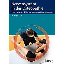 Nervensystem in der Osteopathie: Periphere Nerven, Gehirn- und Rückenmarkshäute, Vegetativum
