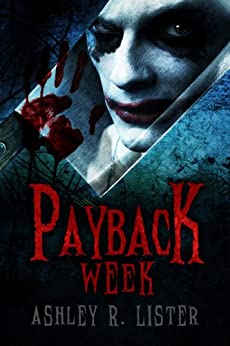 Payback Week by [Lister, Ashley R.]