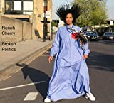 Broken politics / Neneh Cherry, aut., comp., chant | Cherry, Neneh. Parolier. Compositeur. Chanteur