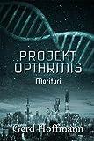 Projekt Optarmis: Morituri