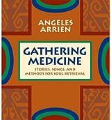 Gathering Medicine Arrien, Angeles ( Author ) Jul-01-2006 Compact Disc