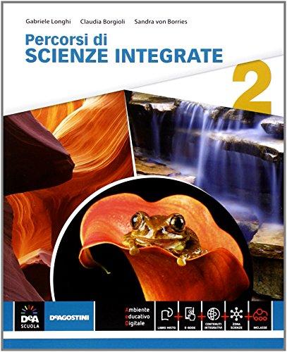 Percorsi di scienze integrate. Per le Scuole superiori. Con e-book. Con espansione online: 2