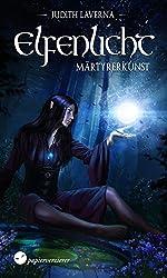 Märtyrerkunst (Elfenlicht 1) (German Edition)