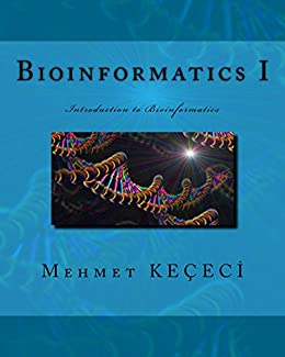 Bioinformatics I: Introduction to Bioinformatics (English Edition) di [Keçeci, Mehmet]
