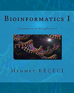 Bioinformatics I: Introduction to Bioinformatics (English Edition) di [Keçeci, Mehmet]