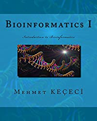 Bioinformatics I: Introduction to Bioinformatics (English Edition)