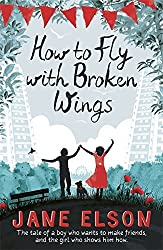How to Fly with Broken Wings by Jane Elson (2015-03-05)