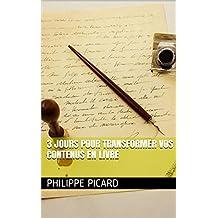 3 jours pour transformer vos contenus en livre (Memo Rapide Kindle t. 4)