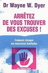 Arrêtez de vous trouver des excuses ! Comment changer ses mauvaises habitudes