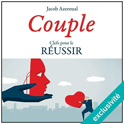 Couple: Clefs pour le réussir par Jacob Azeroual