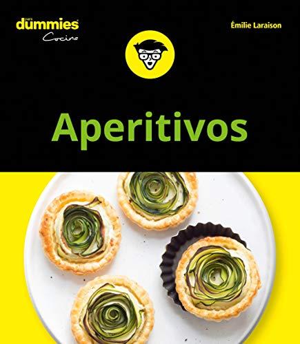 Aperitivos para Dummies (Dummies Cocina) por Emilie Laraison