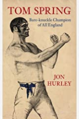 Tom Spring: Bare-Knuckle Champion of All England Paperback