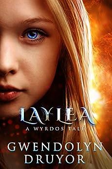 Laylea: A Wyrdos Tale by [Druyor, Gwendolyn]