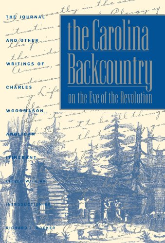 the-carolina-backcountry-on-the-eve-of-the-revolution-the-journal-and-other-writings-of-charles-wood