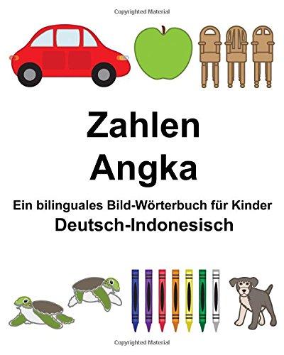 Deutsch-Indonesisch Zahlen/Angka Ein bilinguales Bild-Wörterbuch für Kinder (FreeBilingualBooks.com)