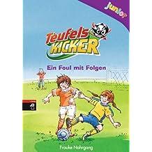 Teufelskicker Junior  - Ein Foul mit Folgen: Band 3 (Teufelskicker Junior - Die Reihe)