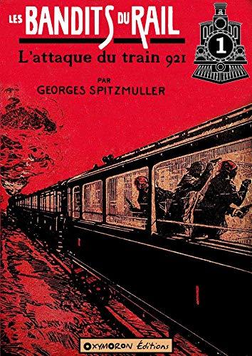 Couverture du livre L'attaque du train 921 (Les Bandits du Rail t. 1)