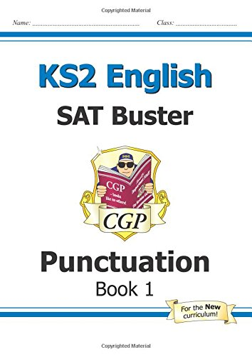 KS2 English SAT Buster: Punctuation Book 1 (for the 2018 tests and beyond)