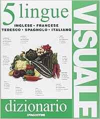 Dizionario visuale in 5 lingue inglese for Traduzione da spagnolo a italiano