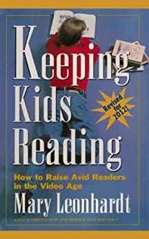 Keeping Kids Reading:  How to Raise Avid Readers in the Video Age (English Edition) par [Leonhardt, Mary]