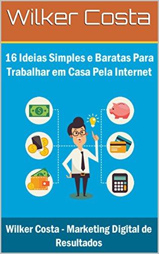 16 Ideias Simples e Baratas Para Trabalhar em Casa Pela Internet ...